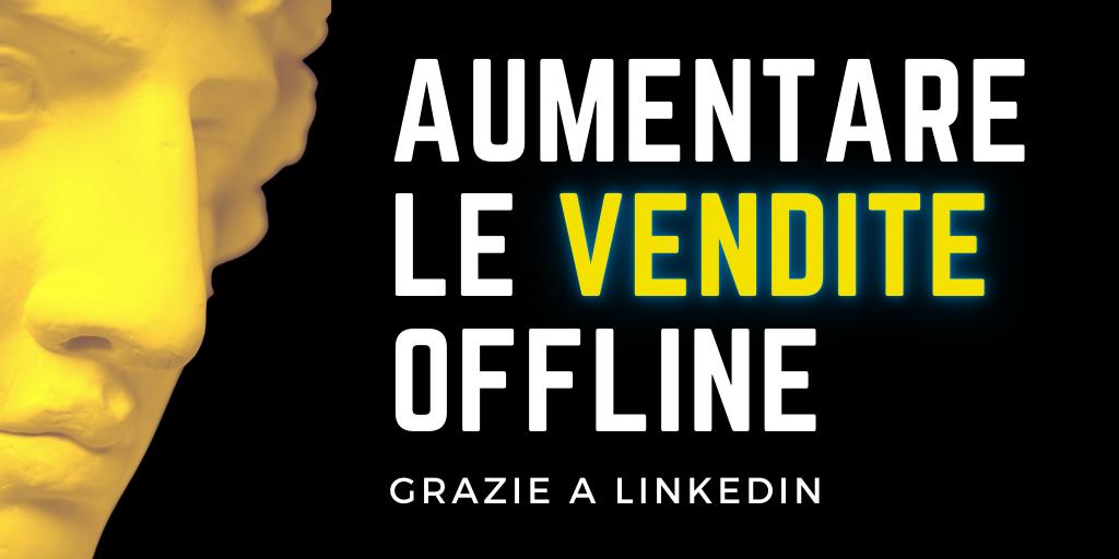 Case Study: Aumentare le vendite offline grazie a LinkedIn