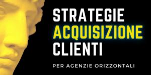 Case Study: strategia acquisizione clienti per agenzie